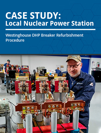 case study local nuclear power station westinghouse DHP breaker refurbishment procedure