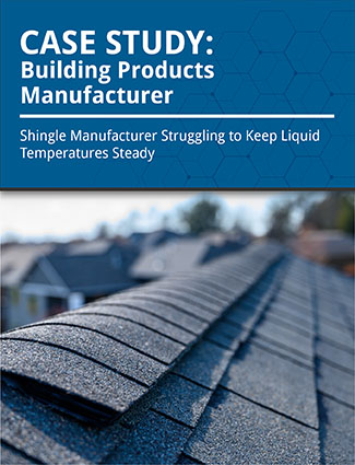 case study building products manufacturer shingle manufacturer struggling to keep liquid temperatures steady