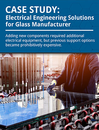 case study electrical engineering solutions for glass manufacturer adding new components required additional electrical equipment but previous support options became prohibitively expensive